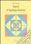 Esercizi di topologia generale libro