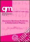 Dispersive nonlinear problems in mathematical physics libro