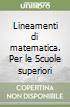Lineamenti di matematica. Per le Scuole superiori (1) libro