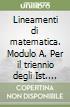 Lineamenti di matematica. Modulo A. Per il triennio degli Ist. tecnici industriali libro