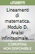 Lineamenti di matematica. Modulo D. Analisi infinitesimale. Per il triennio degli Ist. tecnici industriali libro