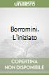 Borromini. L'iniziato libro