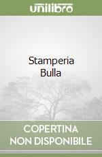 Stamperia Bulla libro di Appella Giuseppe