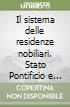 Il sistema delle residenze nobiliari. Stato Pontificio e Granducato di Toscana