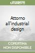Attorno all'industrial design libro