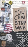 You can stop war. Testimonianze del pacifismo statunitense