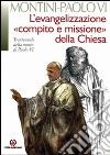 L'evangelizzazione, compito e missione della Chiesa