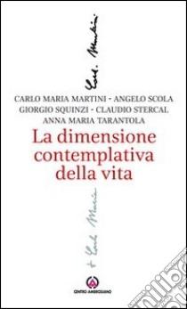 La dimensione contemplativa della vita libro di Martini Carlo M.