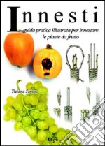 Innesto libri innesto giardinaggio piante for Innesti piante