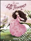16 storie di belle principesse libro