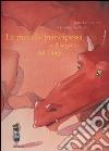 La piccola principessa e il segreto del drago. Ediz. illustrata