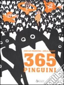 Trecentosessantacinque pinguini libro di Fromental Jean-Luc - Jolivet Joelle