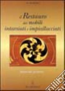 Il restauro dei mobili intarsiati e impiallacciati libro di Giuriato Roberto