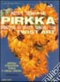 Arte e tecnica del pirkka libro di Pozzi Laura