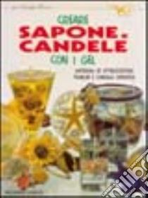 Creare sapone e candele con i gel libro di Scarlata Alessandra
