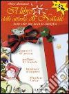 Il libro delle attivit� di Natale. Tante idee per tutta la famiglia