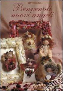Benvenuti nuovi angeli libro di Toniolo Betty