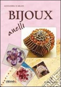 Bijoux. Anelli libro di Scarlata Alessandra