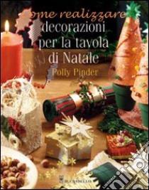 Decorazioni per la tavola di Natale libro di Pinder Polly