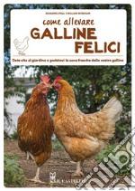 Come allevare galline felici