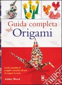 Guida completa agli origami libro di Wood Ashley