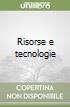 Risorse e tecnologie