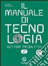 Il manuale di tecnologia. Settori produttivi. Modulo B: tavole per il disegno. per la Scuola media