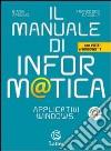 Il manuale di informatica. Applicativi Windows. Con espansione online. Per le Scuole superiori. Con CD-ROM libro
