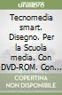 Tecnomedia smart. Disegno. Con e-book. Con espansione online. Per la Scuola media. Con DVD-ROM libro