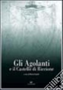 Gli Agolanti e il Castello di Riccione libro