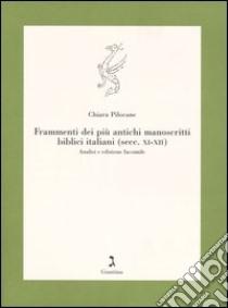 Frammenti dei più antichi manoscritti biblici italiani (secc. XI-XII). Analisi e edizione facsimile libro di Pilocane Chiara