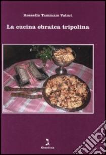 La Cucina Ebraica Tripolina Libro Tammam Vaturi