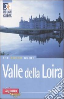 Valle della Loira libro di McConnachie James