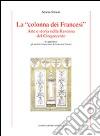 La «colonna dei Francesi». Arte e storia nella Ravenna del Cinquecento libro