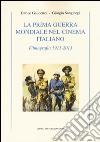 La prima guerra mondiale nel cinema italiano. Filmografia 1915-2013 libro