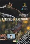 I mammiferi e gli uccelli della vena del Gesso romagnola libro