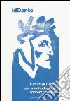 IdDante. Il volto di Dante per una traduzione contemporanea. Ediz. italiana e inglese libro