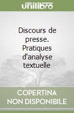 Discours de presse. Pratiques d'analyse textuelle libro di Cabasino Francesca