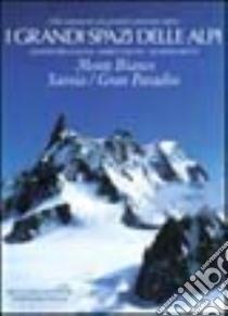 I grandi spazi delle Alpi (2) libro di Gogna Alessandro - Milani Marco - Miotti Giuseppe