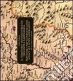 Il territorio trentino-tirolese nell'antica cartografia. Ediz. italiana e tedesca