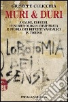 Muri e duri. Analisi, esegesi, fenomenologia comparata e storia dei reperti vandalici in Torino libro