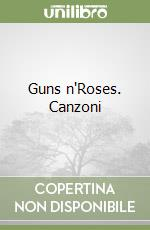 Guns n'Roses. Canzoni libro