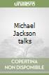 Michael Jackson talks