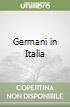 Germani in Italia libro