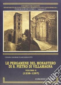 Le pergamene del Monastero di S. Pietro di Villamagna. Vol. 2: 1238-1297 libro di Flascassovitti Chiara D.