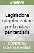 Legislazione complementare per la polizia penitenziaria