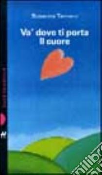 Va 39 dove ti porta il cuore libro tamaro 1997 unilibro - Susanna tamaro va dove ti porta il cuore frasi ...
