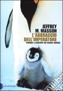 L'Abbraccio dell'imperatore libro di Masson Jeffrey M.