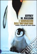 L'Abbraccio dell'imperatore libro di Masson Jeffrey M.