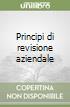 Principi di revisione aziendale libro